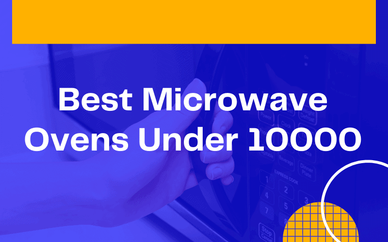 Best Microwave Ovens Under 10000