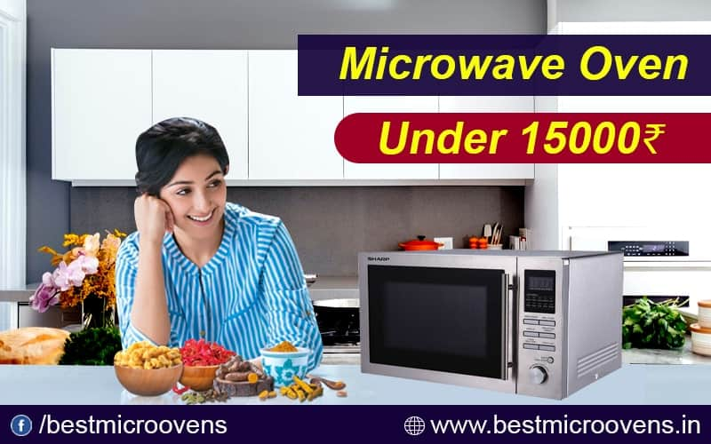 Best Microwave Oven Under 15000
